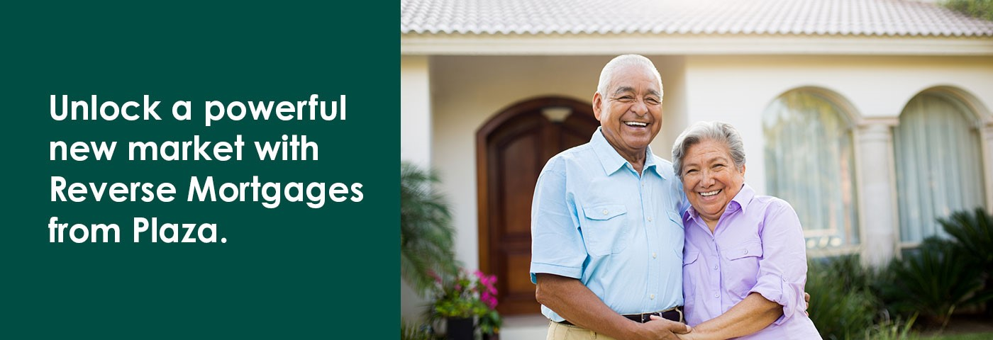 Unlock a power new market with Reverse Mortgages from Plaza